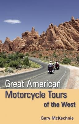 Great American Motorcycle Tours of the West (Paperback): Gary McKechnie