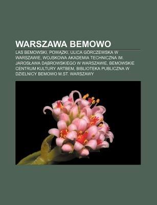 Warszawa Bemowo - Las Bemowski, POW Zki, Ulica Gorczewska W Warszawie, Wojskowa Akademia Techniczna Im. Jaros Awa D Browskiego...