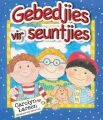 Gebedjies Vir Seuntjies (Afrikaans, Electronic book text): Carolyn Larsen