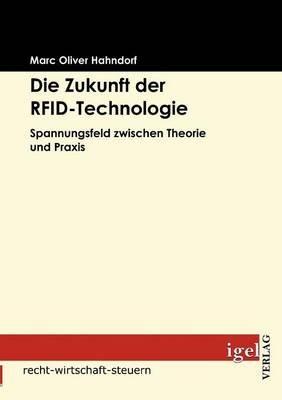 Die Zukunft Der Rfid-Technologie (German, Paperback): Marc Oliver Hahndorf
