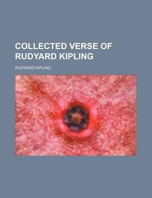 Collected Verse of Rudyard Kipling (Paperback): Rudyard Kipling