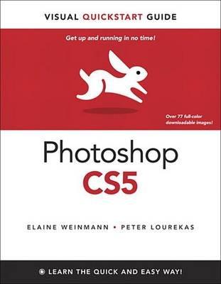 Photoshop Cs5 for Windows and Macintosh - Visual QuickStart Guide (Electronic book text): Elaine Weinmann, Peter Lourekas