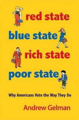 Red State, Blue State, Rich State, Poor State - Why Americans Vote the Way They Do - Expanded Edition (Paperback, Revised...