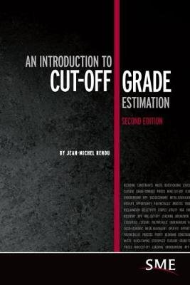 An Introduction to Cut-Off Grade Estimation (Paperback, 2nd Revised edition): Jean-Michel Rendu