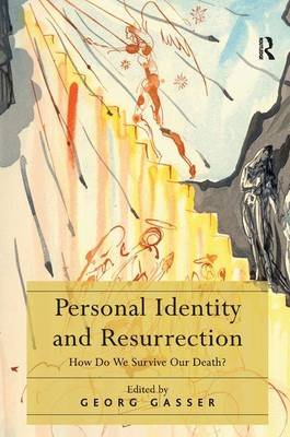Personal Identity and Resurrection - How Do We Survive Our Death? (Hardcover, New Ed): Georg Gasser