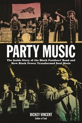 Party Music - The Inside Story of the Black Panthers' Band and How Black Power Transformed Soul Music (Electronic book...