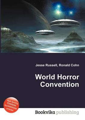 World Horror Convention (Paperback): Jesse Russell, Ronald Cohn