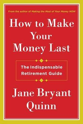 How to Make Your Money Last - The Indispensable Retirement Guide (Large print, Hardcover, Large type / large print edition):...