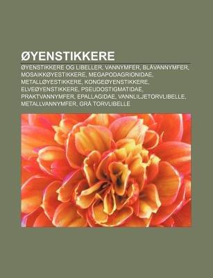 Oyenstikkere - Oyenstikkere Og Libeller, Vannymfer, Blavannymfer, Mosaikkoyestikkere, Megapodagrionidae, Metalloyestikkere,...