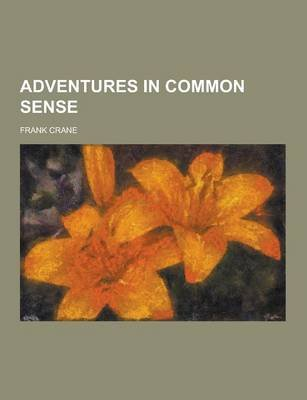 Adventures in Common Sense (Paperback): Frank Crane