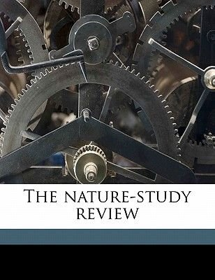 The Nature-Study Review Volume 12 (Paperback): American Nature Study Society