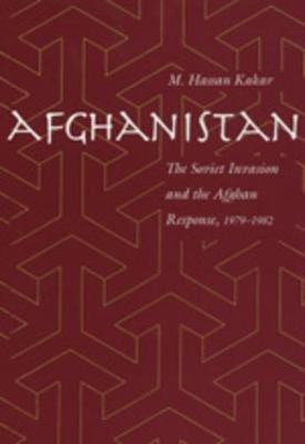 Afghanistan - The Soviet Invasion and the Afghan Response, 1979-1982 (Paperback, Revised): Mohammed Kakar