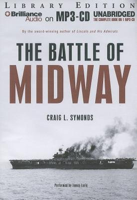 The Battle of Midway (MP3 format, CD, Library ed.): Craig L Symonds