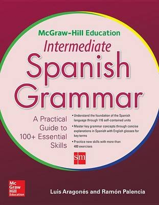 McGraw-Hill Education Intermediate Spanish Grammar