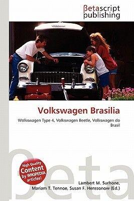 Volkswagen Brasilia (Paperback): Lambert M. Surhone, Miriam T. Timpledon, Susan F. Marseken