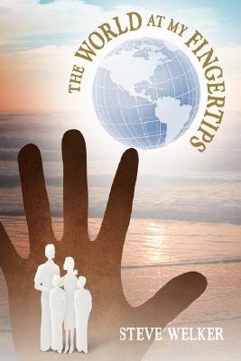 The World at My Fingertips (Hardcover): Steve Welker