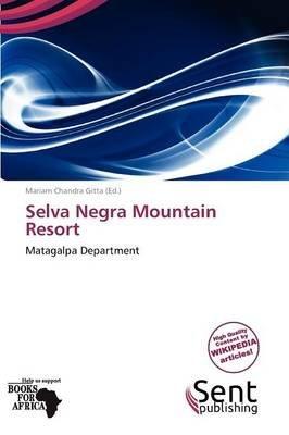 Selva Negra Mountain Resort (Paperback): Mariam Chandra Gitta