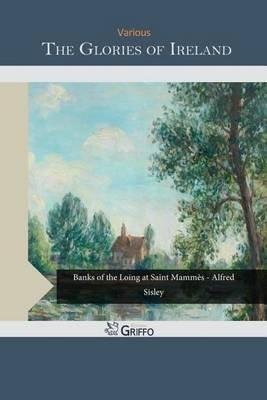The Glories of Ireland (Paperback): Various
