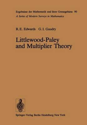 Littlewood-Paley and Multiplier Theory (Paperback, Softcover reprint of the original 1st ed. 1977): R.E. Edwards, G. I. Gaudry