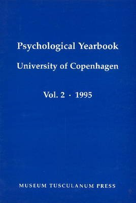 Psychological Yearbook, v. 2, 1995 - University of Copenhagen (Paperback): N. Engelsted, Judy Gammelgaard, A. H. Jorgensen, A....