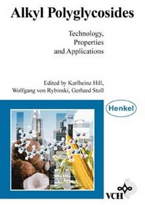 Alkyl Polyglycosides - Technology, Properties, and Applications (Electronic book text, 1st edition): Karlheinz Hill, Wolfgang...
