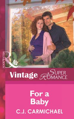 For a Baby (Electronic book text, ePub First edition): C. J Carmichael