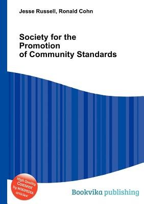 Society for the Promotion of Community Standards (Paperback): Jesse Russell, Ronald Cohn