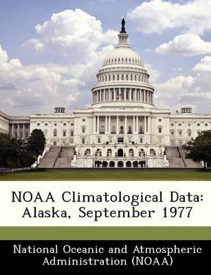 Noaa Climatological Data - Alaska, September 1977 (Paperback):