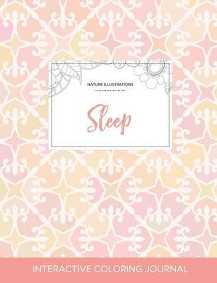 Adult Coloring Journal - Sleep (Nature Illustrations, Pastel Elegance) (Paperback): Courtney Wegner