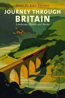 Journey Through Britain - Landscape, People and Books (Paperback, New Ed):