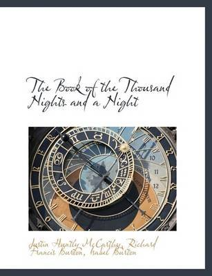 The Book of the Thousand Nights and a Night (Hardcover): Justin Huntly McCarthy, Richard Francis Burton, Isabel Burton