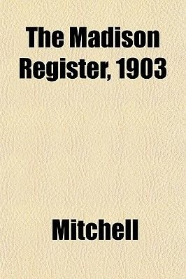 The Madison Register, 1903 (Paperback): Adrian Mitchell