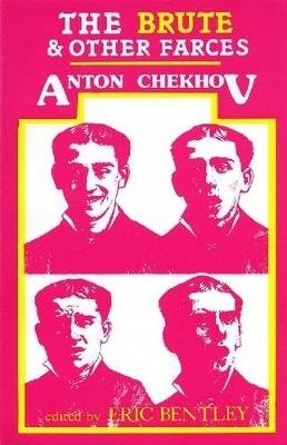 The Brute and Other Farces (Paperback, New Ed): Anton Chekhov, Eric Bentley