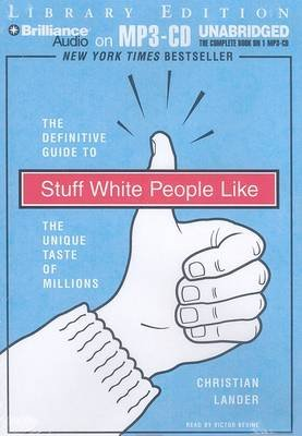 Stuff White People Like - The Definitive Guide to the Unique Taste of Millions (MP3 format, CD, Library ed.): Christian Lander