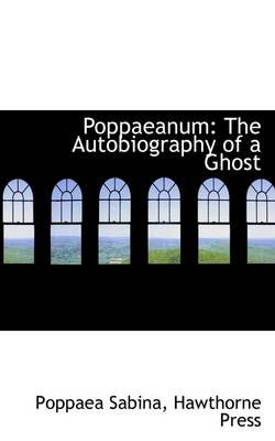 Poppaeanum - The Autobiography of a Ghost (Paperback