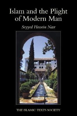 Islam and the Plight of Modern Man (Paperback, 2nd New edition): Seyyed Hossein Nasr