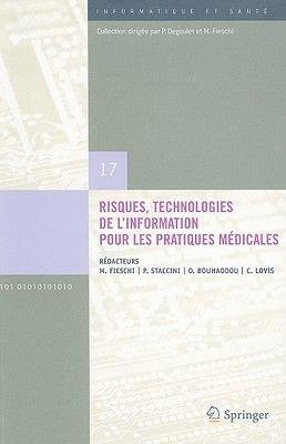 Risques, Technologies de L'Information Pour les Pratiques Medicales - Comptes Rendus Des Treiziemes Journees Francophones...