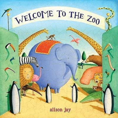 Welcome to the Zoo (Hardcover): Alison Jay