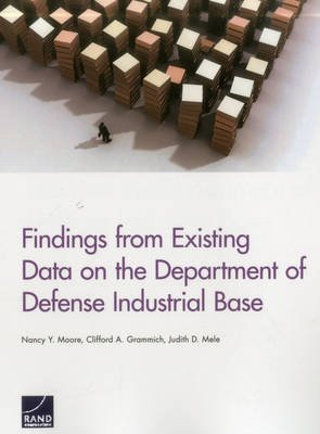 Findings from Existing Data on the Department of Defense Industrial Base (Paperback): Nancy Y. Moore
