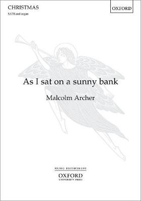 As I sat on a sunny bank (Sheet music, Vocal score): Malcolm Archer