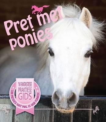 Pret Met Ponies (Afrikaans, Paperback):