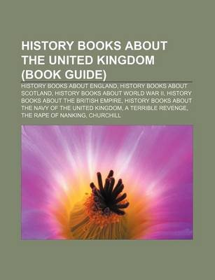 History Books about the United Kingdom (Book Guide) - History Books about England, History Books about Scotland (Paperback):...