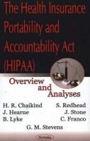 Health Insurance Portability & Accountability Act (HIPAA) - Overview & Analyses (Paperback): H. R. Chaikind