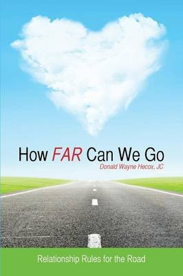 How Far Can We Go (Paperback): Jc Donald Wayne Hecox