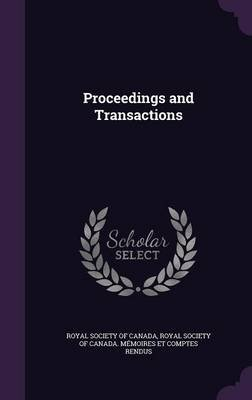 Proceedings and Transactions (Hardcover): Royal Society of Canada