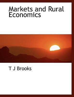 Markets and Rural Economics (Large print, Paperback, large type edition): T.J. Brooks