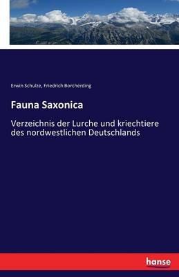 Fauna Saxonica (German, Paperback): Erwin Schulze, Friedrich Borcherding