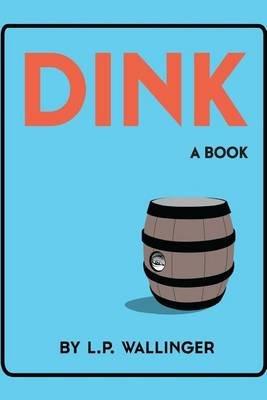 Dink (Paperback): L P Wallinger