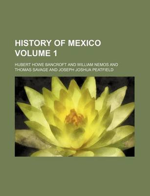 History of Mexico (Volume 1) (Paperback): Hubert Howe Bancroft