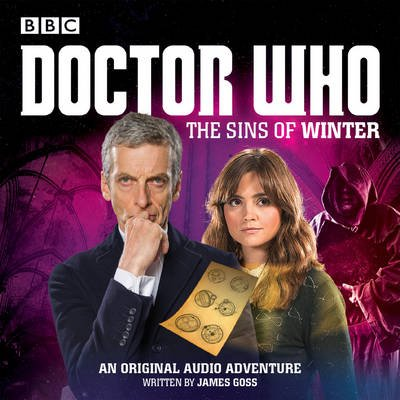 Doctor Who: The Sins of Winter - A 12th Doctor Audio Original (Standard format, CD, WW): James Goss